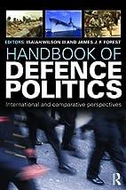 Handbook of defence politics international…