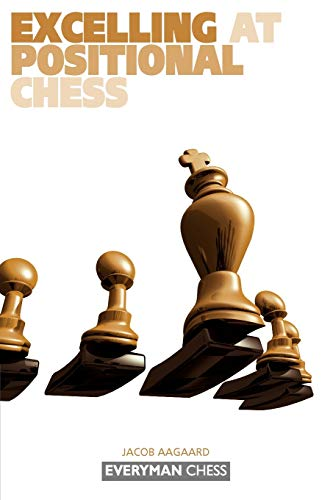 Excelling at Positional Chess (Everyman Chess), Aagaard, Jacob