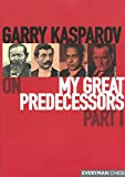 Garry Kasparov on my great predecessors. Steinitz, Lasker, Capablanca, Alekhine / with the participation of Dmitry Plisetsky