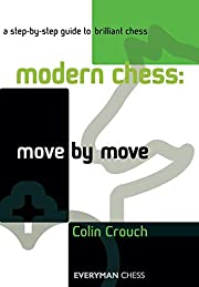 Modern Chess: Move by Move: A Step-By-Step…