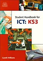 Student handbook for ICT: KS3 by Gareth…