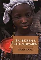 Bai Bureh's countrymen by Masée Touré