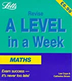 Mathematics (Revise A-level in a Week) by…