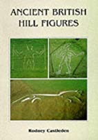Ancient Hill Figures of Britain by Rodney…
