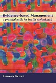 Evidence-Based Management: A Practical Guide…