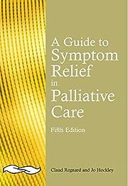 A guide to symptom relief in palliative care…