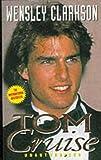 Tom Cruise-- unauthorised / Wensley Clarkson