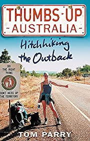 Thumbs Up Australia: Hitchhiking the Outback…