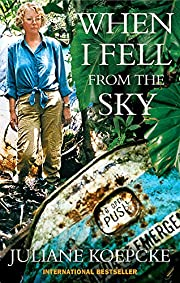 When I Fell from the Sky: The True Story of…