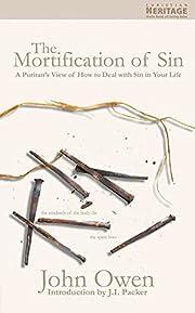 The Mortification of Sin de Owen John,J.I.…