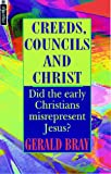 Creeds, councils, and Christ / Gerald Bray