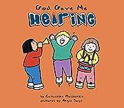 God Gave Me Hearing (Senses (Board Books))…