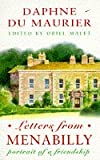 Letters from Menabilly : portrait of a friendship /Daphne du Maurier / edited by Oriel Malet