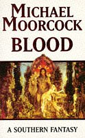 Blood – tekijä: Michael Moorcock