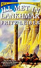 Ill Met in Lankhmar [collection] by Fritz…