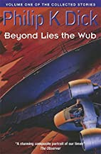Beyond Lies the Wub (Collected Stories: Vol…