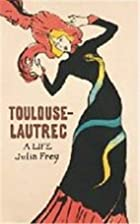 Toulouse-Lautrec: A Life (Phoenix Giants) by…