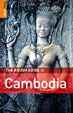 The rough guide to Cambodia / written and researched by Beverley Palmer and Steven Martin ; with additional research by Ron Emmons