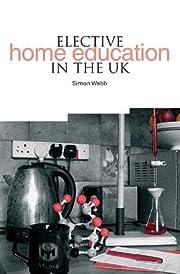 Elective Home Education in the UK par Simon…