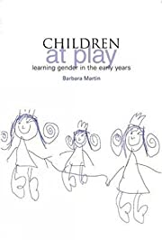 Children at Play: Learning Gender in the…