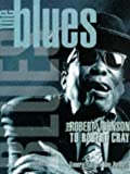 The blues : from Robert Johnson to Robert Cray / Tony Russell