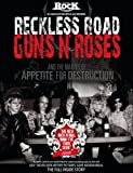 Classic Rock presents in association with Jon Brewer Reckless road : Guns N' Roses and the making of Appetite for Destruction / by Marc Canter with Jason Porath ; additional photographs by Jack Lue