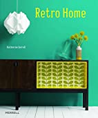Retro Home by Katherine Sorrell