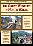 The Great Western in North Wales : including the Llangollen, Bala Lake and Fairbourne Railways / John Hillmer and Paul Shannon
