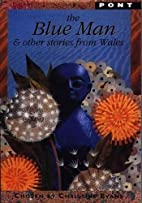 The blue man and other stories from Wales by…