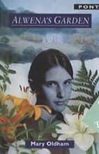 Alwena's Garden by Mary Oldham