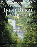 Atlas of the Irish rural landscape / edited by F.H.A. Aalen, Kevin Whelan and Matthew Stout
