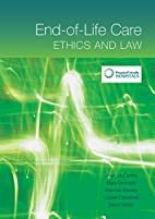 End-of-life Care: Ethics and Law by Joan…