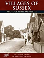 Villages of Sussex: Photographic Memories by…