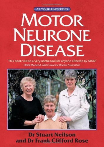 Motor Neurone Disease: The At Your Fingertips Guide