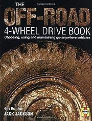 The Off-Road 4-Wheel Drive Book: Choosing,…