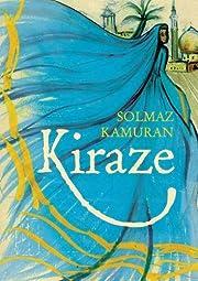 Kiraze by Solmaz Kamuran