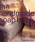 The Handmade Soap Book by Melinda Coss
