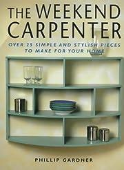 The Weekend Carpenter de Philip Gardner