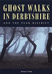 Ghost Walks in Derbyshire and the Peak…