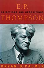 E.P. Thompson: Objections and Oppositions by…