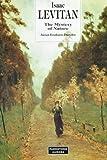 Isaac Levitan : the mystery of nature / introduction Alexei Feodorov-Davydov, [translator: George Nemetsky]