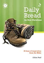 Daily bread for new Christians : 40 days…