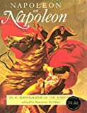 Napoleon on Napoleon : an autobiography of the Emperor / edited by Somerset de Chair