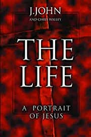The Life: A Portrait Of Jesus av J. John