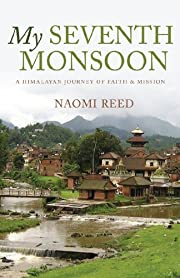 My Seventh Monsoon: A Himalayan journey of…