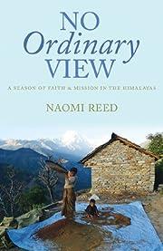 No Ordinary View de Reed Naomi