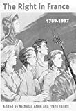 The right in France, 1789-1997 / edited by Nicholas Atkin and Frank Tallett