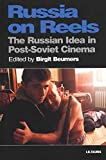 Russia on reels : the Russian idea in post-Soviet cinema / edited by  Birgit Beumers
