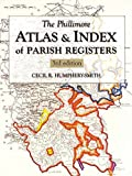 The Phillimore atlas and index of parish registers / edited by Cecil R. Humphery-Smith