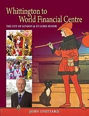 Whittington to World Financial Centre: The…
